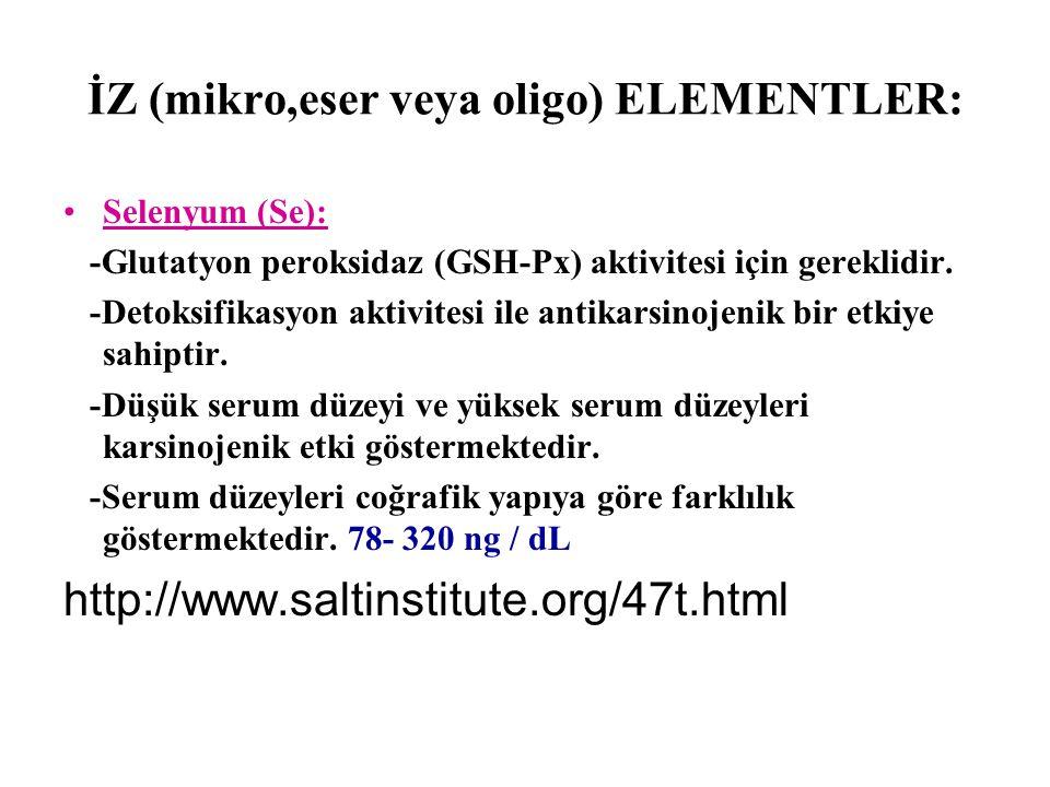İZ (mikro,eser veya oligo) ELEMENTLER: Selenyum (Se): -Glutatyon peroksidaz (GSH-Px) aktivitesi için gereklidir. -Detoksifikasyon aktivitesi ile antik