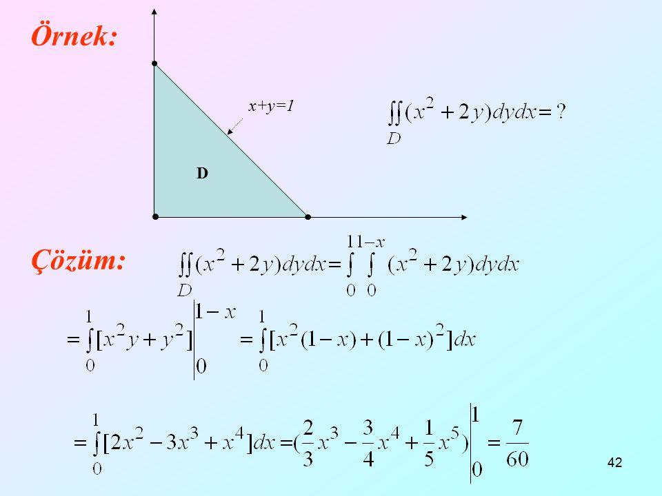 42 Örnek: Çözüm: x+y=1 D