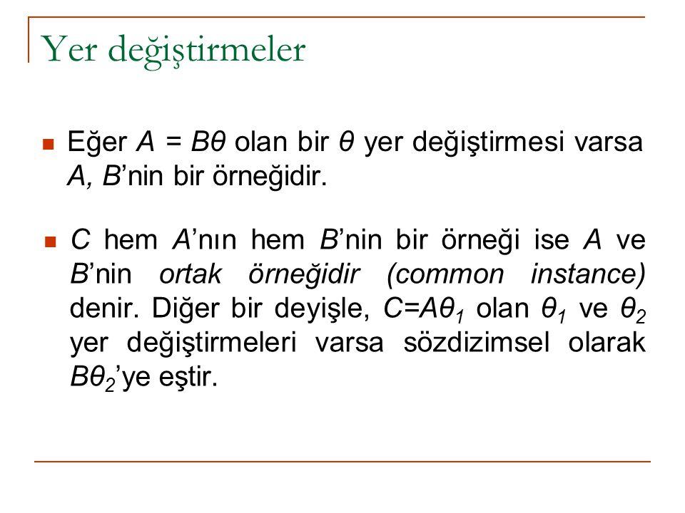 Yer değiştirmeler Eğer A = Bθ olan bir θ yer değiştirmesi varsa A, B'nin bir örneğidir. C hem A'nın hem B'nin bir örneği ise A ve B'nin ortak örneğidi