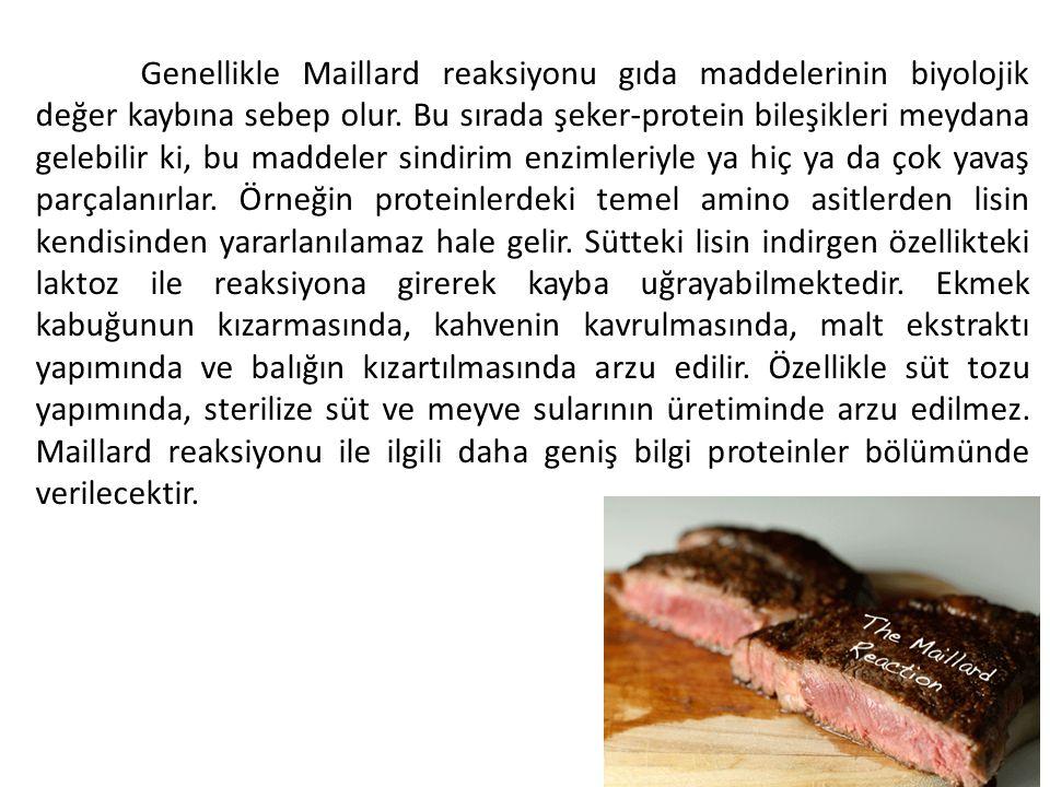 Genellikle Maillard reaksiyonu gıda maddelerinin biyolojik değer kaybına sebep olur. Bu sırada şeker-protein bileşikleri meydana gelebilir ki, bu madd