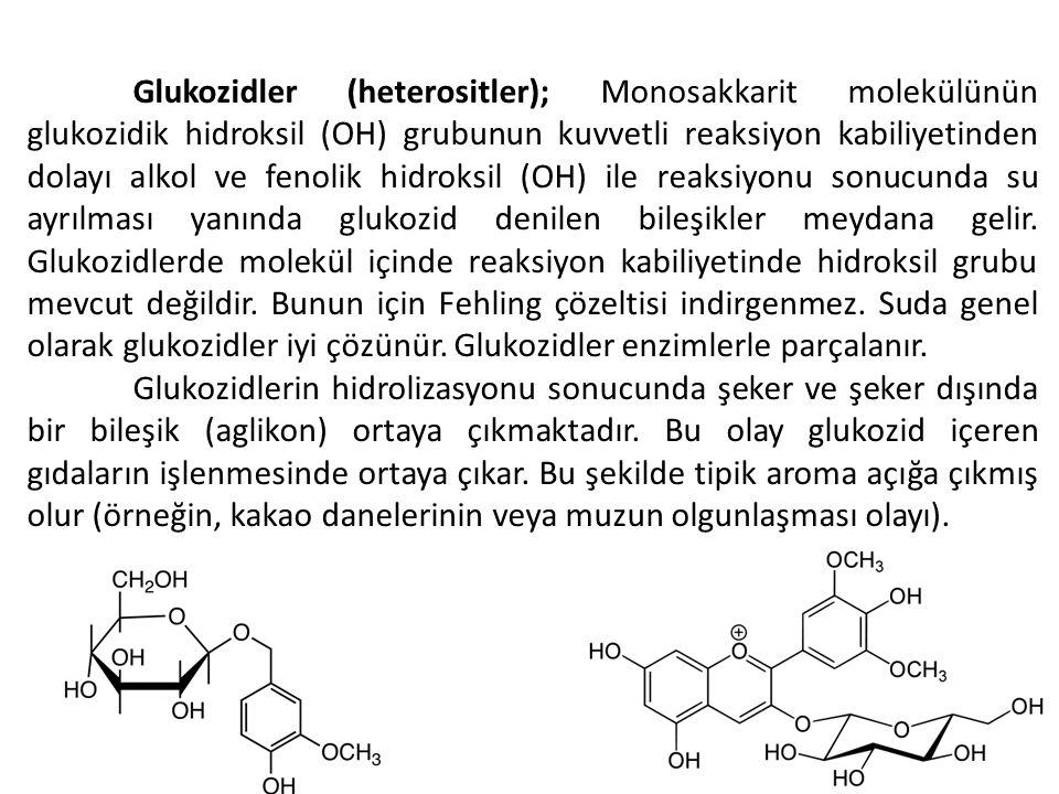 Glukozidler (heterositler); Monosakkarit molekülünün glukozidik hidroksil (OH) grubunun kuvvetli reaksiyon kabiliyetinden dolayı alkol ve fenolik hidr