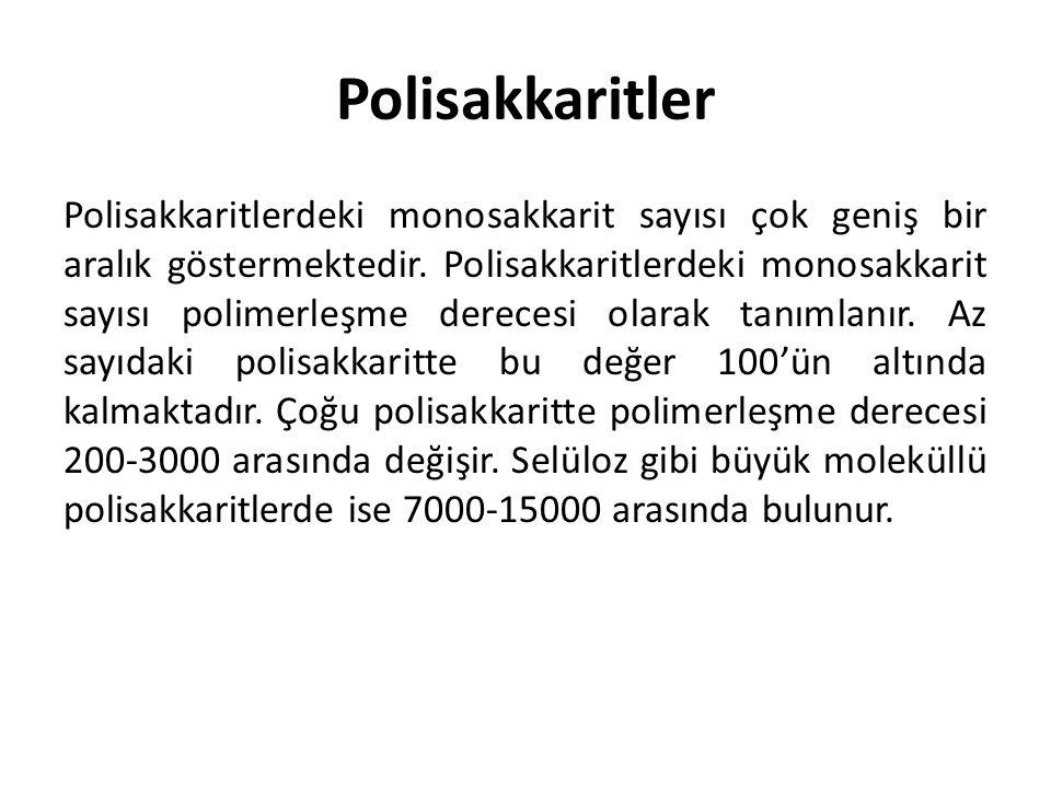 Polisakkaritler Polisakkaritlerdeki monosakkarit sayısı çok geniş bir aralık göstermektedir. Polisakkaritlerdeki monosakkarit sayısı polimerleşme dere