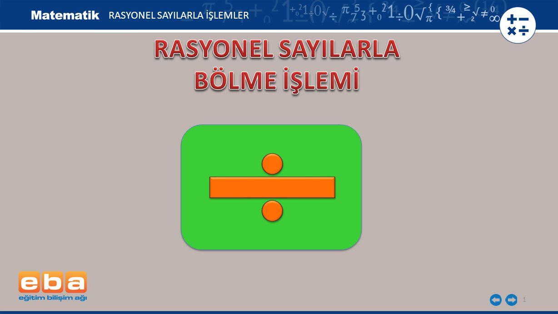 1 RASYONEL SAYILARLA İŞLEMLER