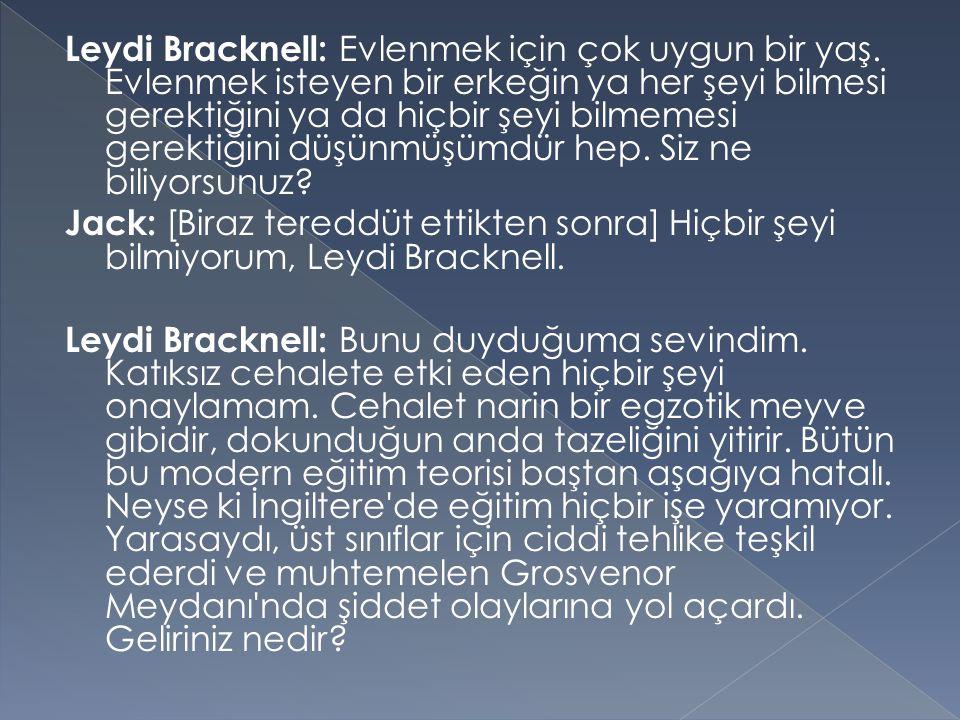 Leydi Bracknell: Evlenmek için çok uygun bir yaş.
