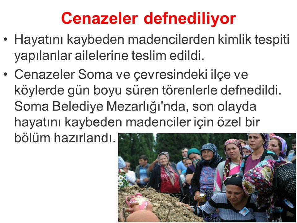 Cenazeler defnediliyor Hayatını kaybeden madencilerden kimlik tespiti yapılanlar ailelerine teslim edildi. Cenazeler Soma ve çevresindeki ilçe ve köyl
