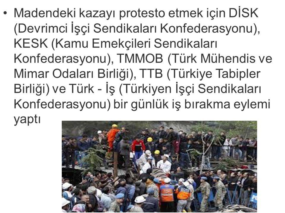 Madendeki kazayı protesto etmek için DİSK (Devrimci İşçi Sendikaları Konfederasyonu), KESK (Kamu Emekçileri Sendikaları Konfederasyonu), TMMOB (Türk M