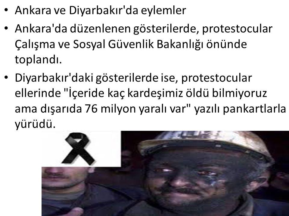 Ankara ve Diyarbakır'da eylemler Ankara'da düzenlenen gösterilerde, protestocular Çalışma ve Sosyal Güvenlik Bakanlığı önünde toplandı. Diyarbakır'dak