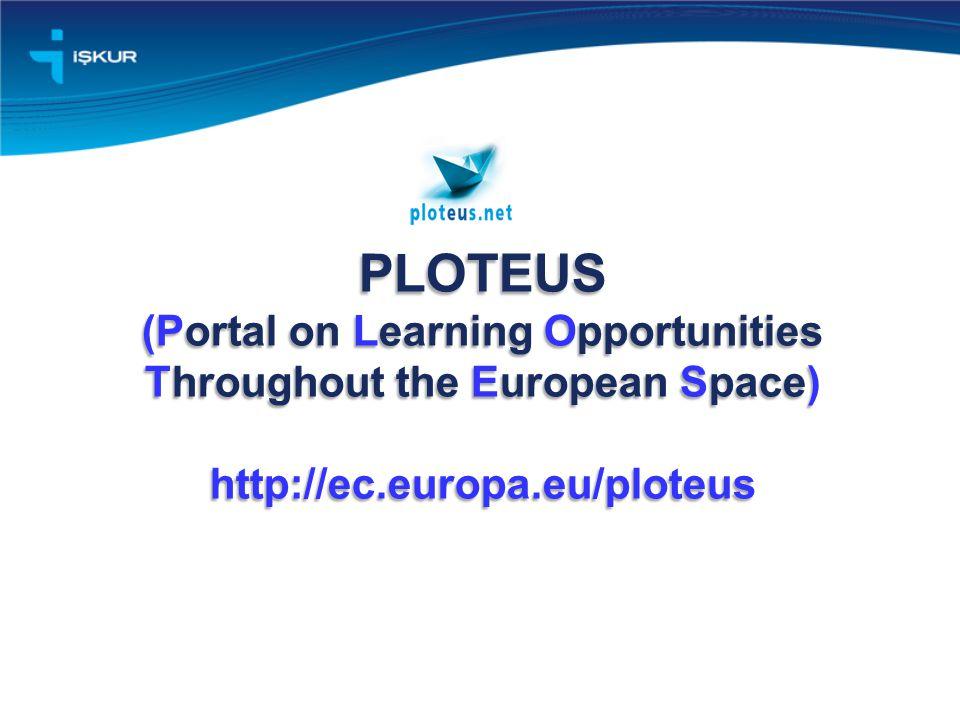 PLOTEUS (Portal on Learning Opportunities Throughout the European Space) http://ec.europa.eu/ploteus