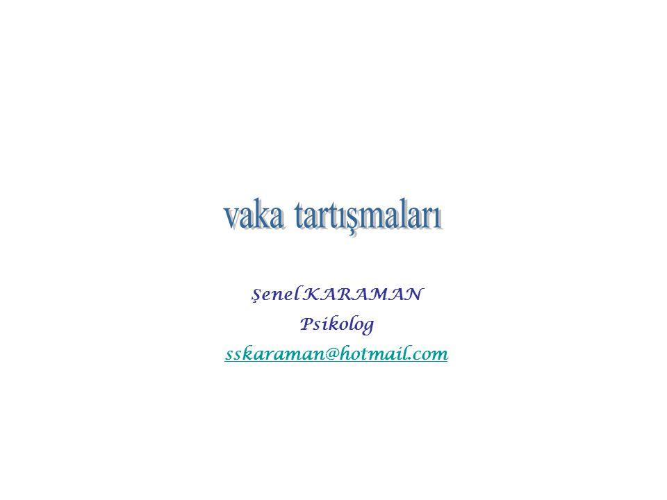 Ş enel KARAMAN Psikolog sskaraman@hotmail.com