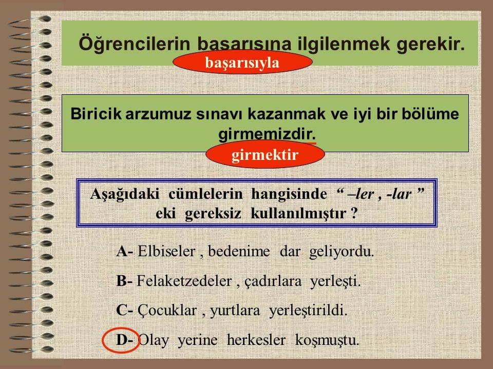 9-Aşağıdaki cümlelerin hangisinde virgül(,) kaldırıldığında anlamca değişiklik olmaz.