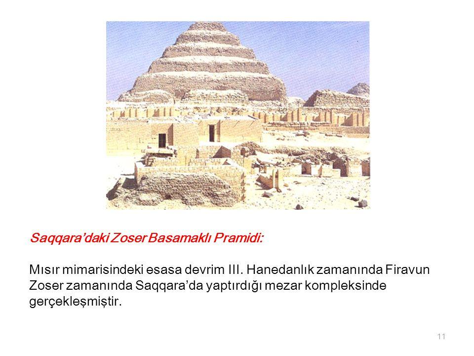 Saqqara'daki Zoser Basamaklı Pramidi: Mısır mimarisindeki esasa devrim III. Hanedanlık zamanında Firavun Zoser zamanında Saqqara'da yaptırdığı mezar k