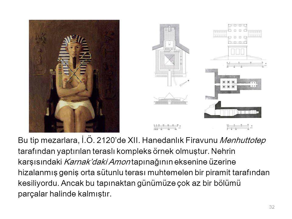 Bu tip mezarlara, İ.Ö. 2120'de XII. Hanedanlık Firavunu Menhuttotep tarafından yaptırılan teraslı kompleks örnek olmuştur. Nehrin karşısındaki Karnak'