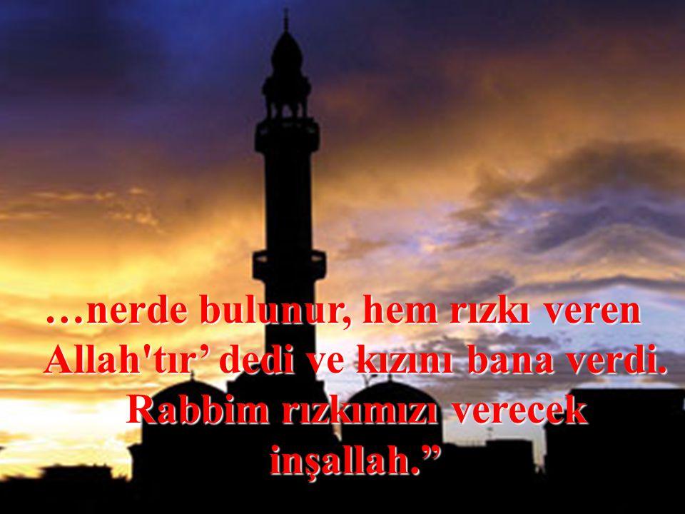 Başını salladı ve doğru diyerek ekledi: Allah razı olsun, kayınpederimden, 'Bu zamanda namazında niyazında bir damat,…