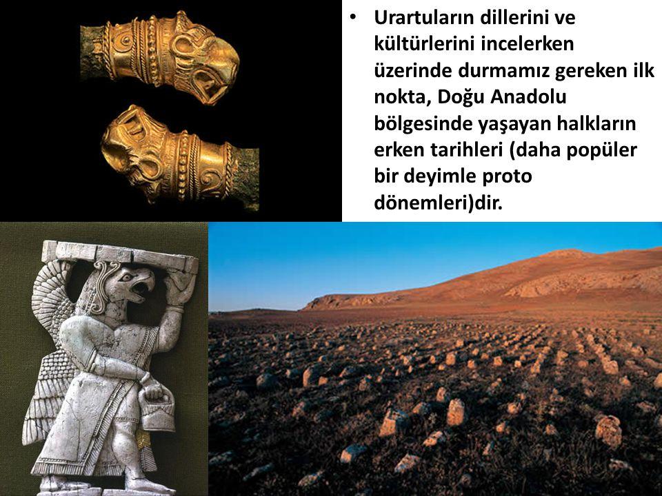 Urartuların dillerini ve kültürlerini incelerken üzerinde durmamız gereken ilk nokta, Doğu Anadolu bölgesinde yaşayan halkların erken tarihleri (daha