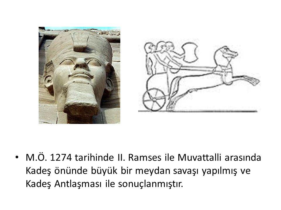 M.Ö. 1274 tarihinde II. Ramses ile Muvattalli arasında Kadeş önünde büyük bir meydan savaşı yapılmış ve Kadeş Antlaşması ile sonuçlanmıştır.