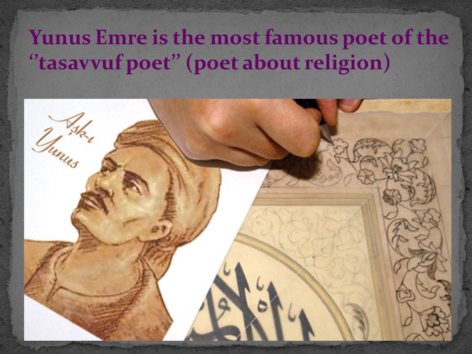 THE WORKS OF YUNUS EMRE This work is consist of all Yunus Emre's poets.