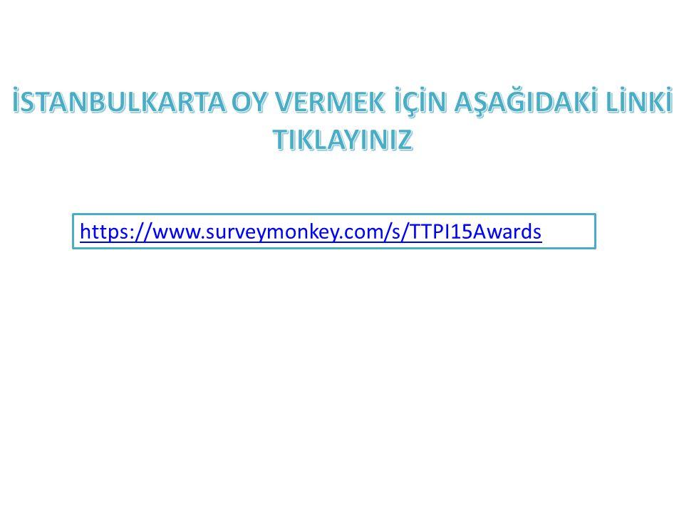 İstanbulkarta oy vermek için İstanbulkarta oy vermek için « Directorate General Of IETT » işaretleyiniz.