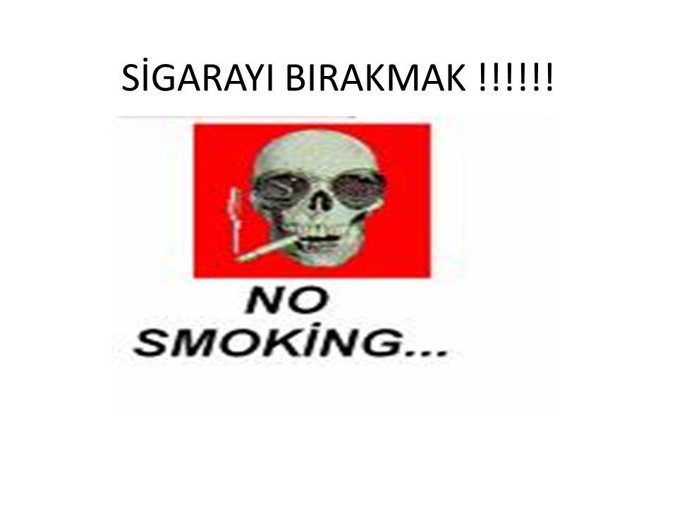 SİGARAYI BIRAKMAK !!!!!!