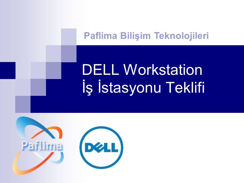 DELL Workstation İş İstasyonu Teklifi Paflima Bilişim Teknolojileri