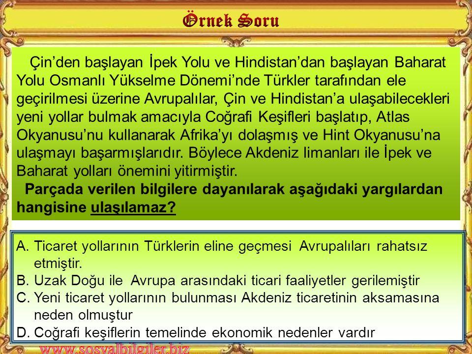 A.Osmanlı Devletinin tarım üretimine daha fazla önem vermesiyle B.Atlas Okyanusu kıyısındaki limanların önem kazanması C.Osmanlı Devletinin askeri üst