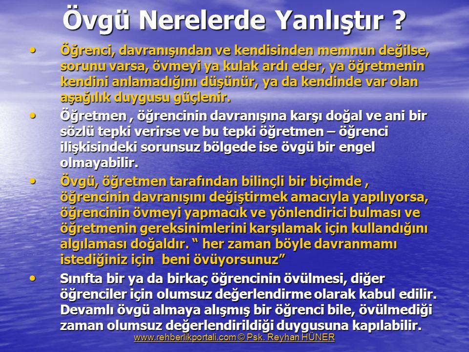 www.rehberlikportali.com © Psk.Reyhan HÜNER Övgü Nerelerde Yanlıştır .