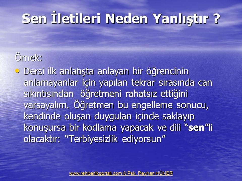 www.rehberlikportali.com © Psk.Reyhan HÜNER Sen İletileri Neden Yanlıştır .