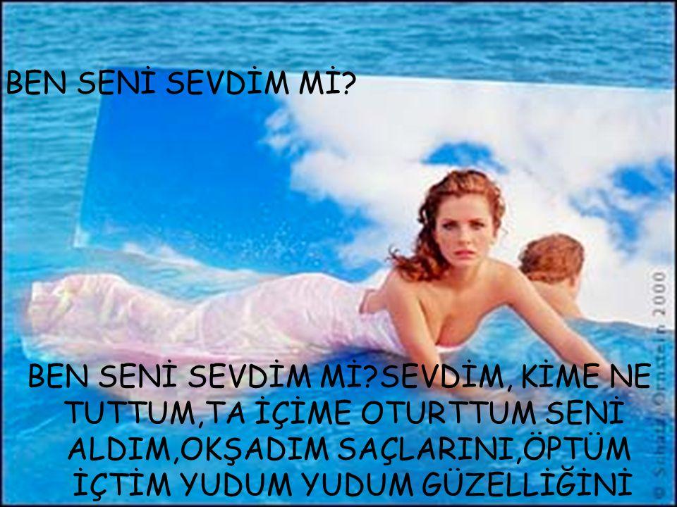 BEN SENİ SEVDİM Mİ.