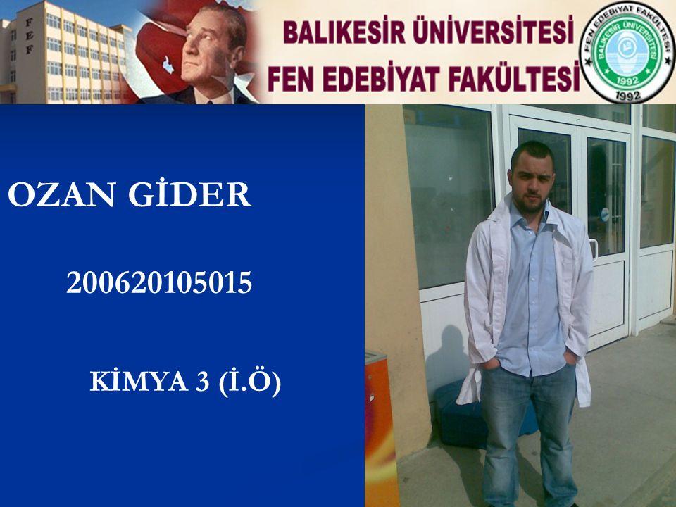 OZAN GİDER 200620105015 KİMYA 3 (İ.Ö)