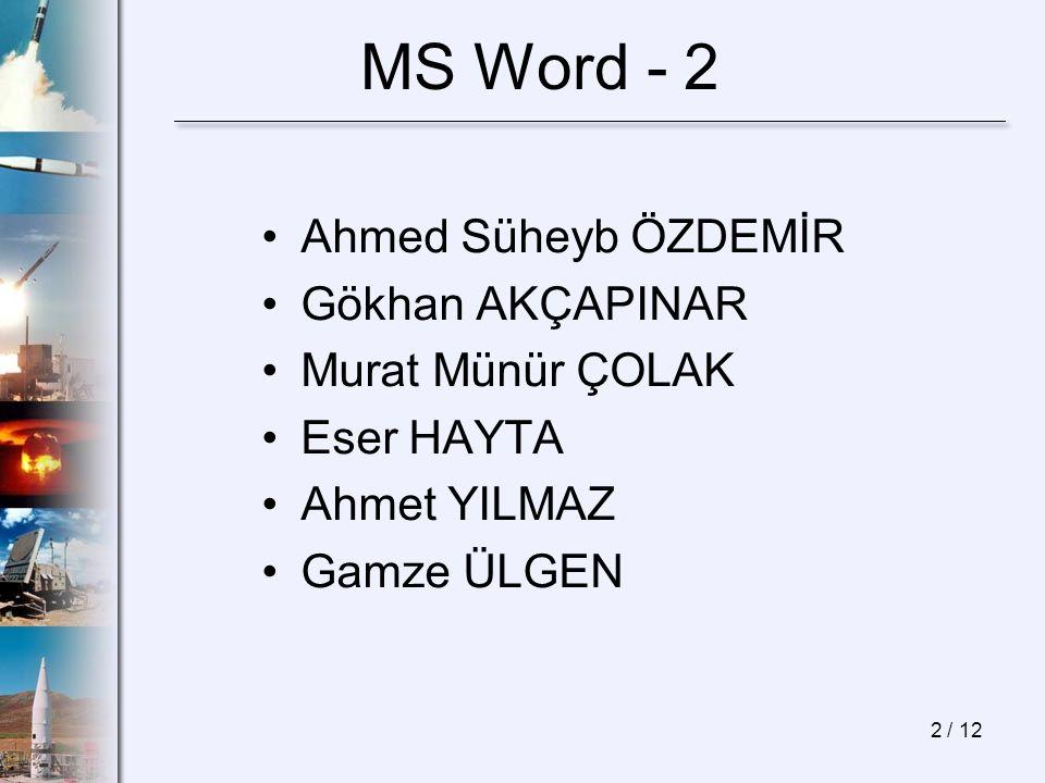 2 / 12 MS Word - 2 Ahmed Süheyb ÖZDEMİR Gökhan AKÇAPINAR Murat Münür ÇOLAK Eser HAYTA Ahmet YILMAZ Gamze ÜLGEN