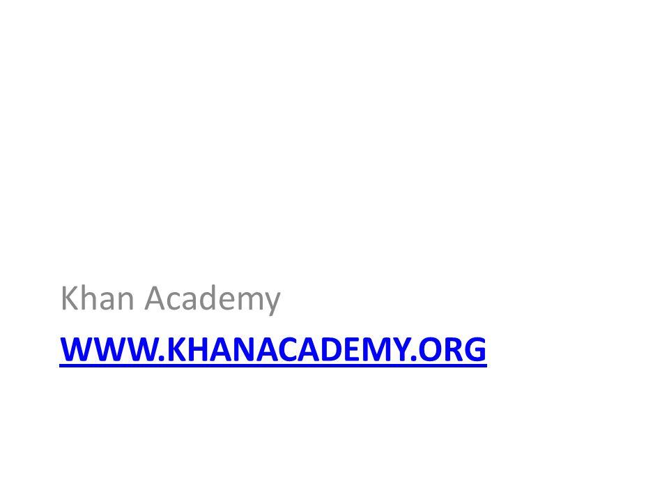 WWW.KHANACADEMY.ORG Khan Academy