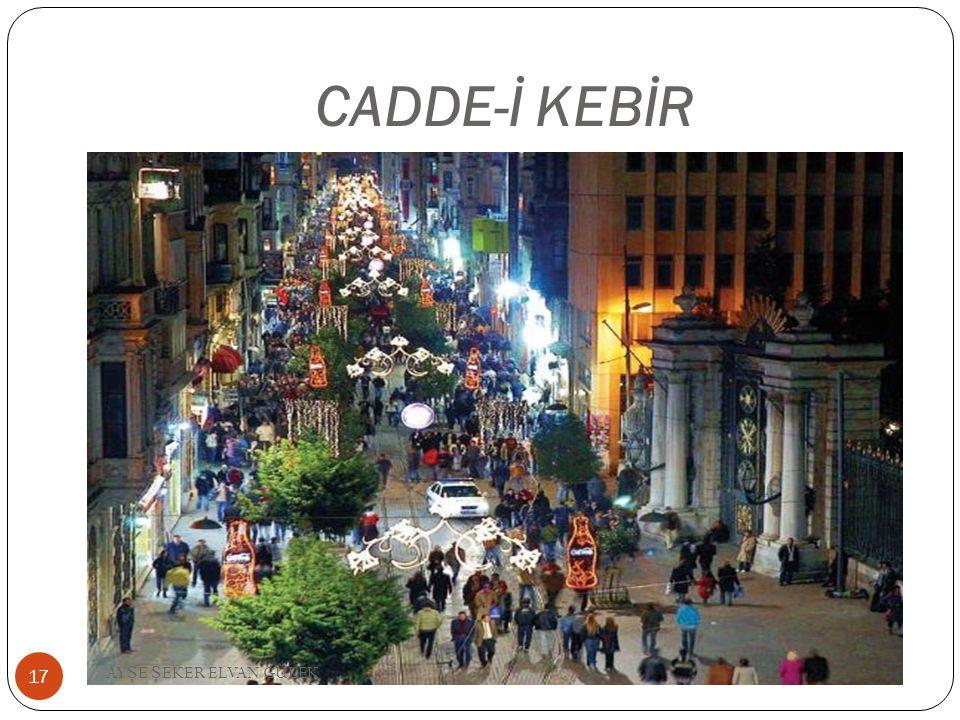 CADDE-İ KEBİR 17 AY Ş E Ş EKER ELVAN GÜLEK