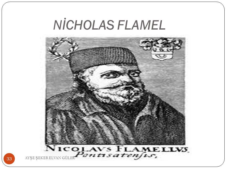 NİCHOLAS FLAMEL 33 AY Ş E Ş EKER ELVAN GÜLEK