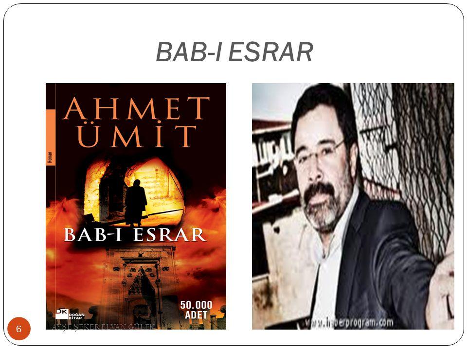 BAB-I ESRAR 6 AY Ş E Ş EKER ELVAN GÜLEK