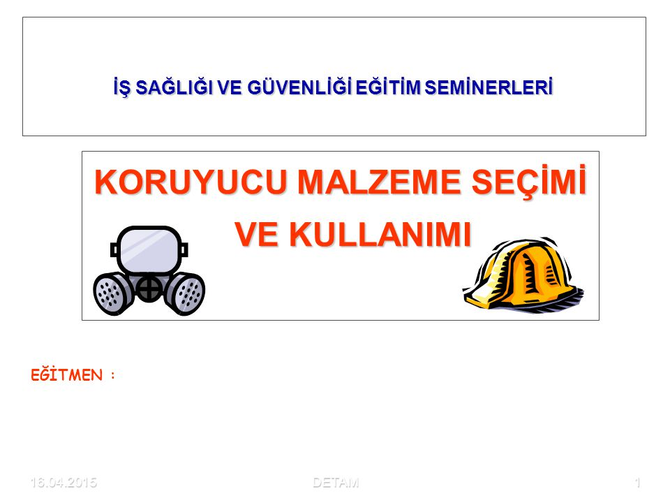 16.04.2015DETAM62 İŞ ELDİVENİ KULLANINIZ