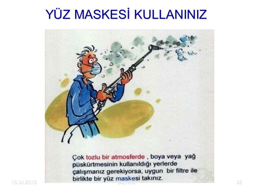 16.04.2015DETAM56 YÜZ MASKESİ KULLANINIZ