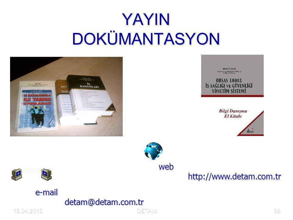 16.04.2015DETAM98 YAYIN DOKÜMANTASYON e-mail detam@detam.com.tr web http://www.detam.com.tr