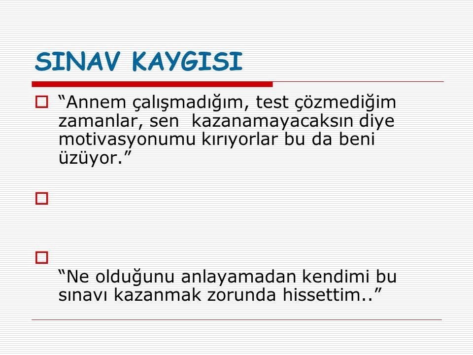 SINAV KAYGISI  Sınava hazırlanan bir öğrencinin anne ve babasına önemli görevler düşmektedir.