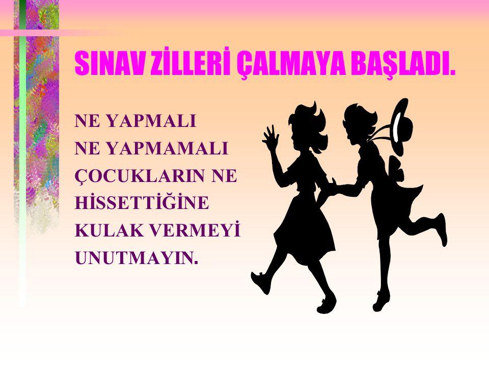 SINAV ZİLLERİ ÇALMAYA BAŞLADI.