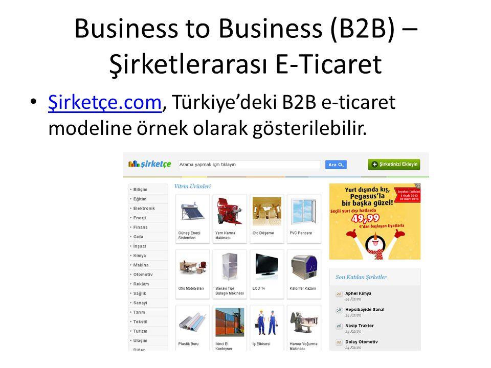 Business to Goverment (B2G) Şirket-Kamu İdaresi Arası E-Ticaret Kamu ihalelerinin İnternette yayınlanması ve firmaların elektronik ortamda teklif vermeleri ilk örnekleridir.
