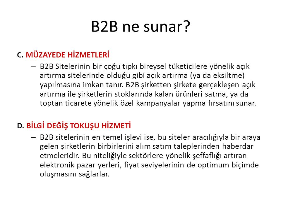 B2B ne sunar? C. MÜZAYEDE HİZMETLERİ – B2B Sitelerinin bir çoğu tıpkı bireysel tüketicilere yönelik açık artırma sitelerinde olduğu gibi açık artırma