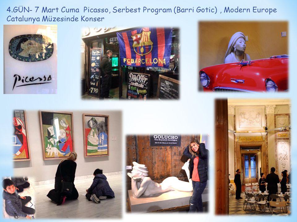 4.GÜN- 7 Mart Cuma Picasso, Serbest Program (Barri Gotic), Modern Europe Catalunya Müzesinde Konser