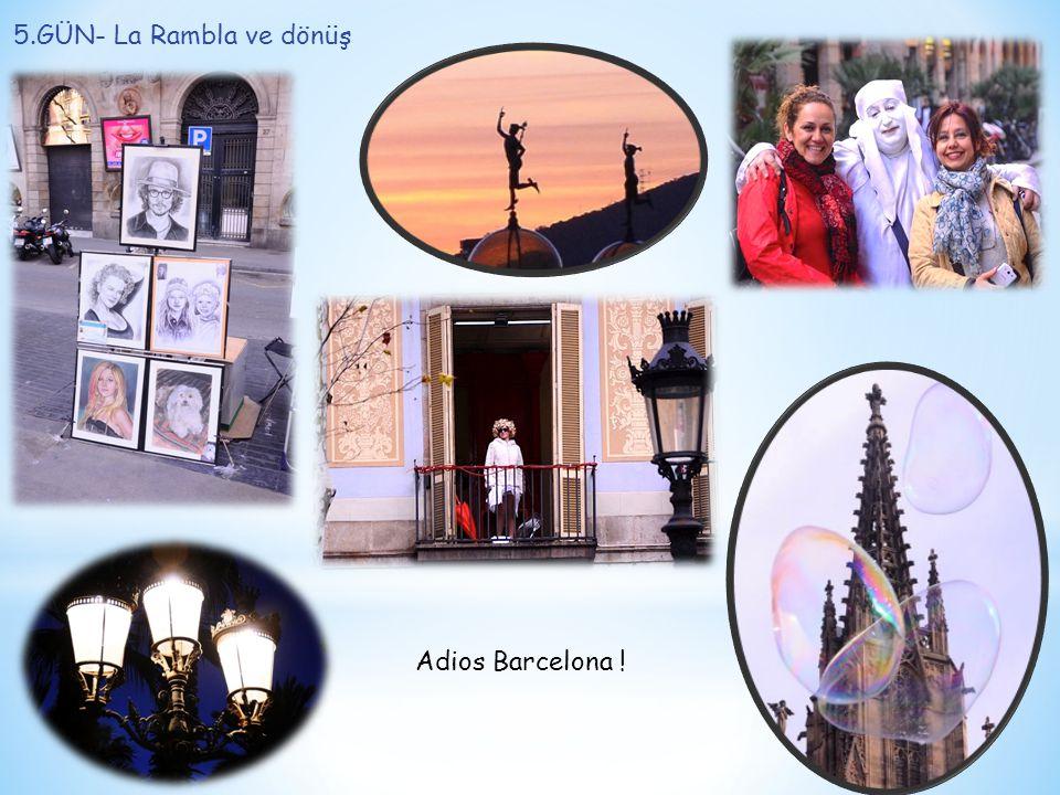 5.GÜN- La Rambla ve dönüş Adios Barcelona !