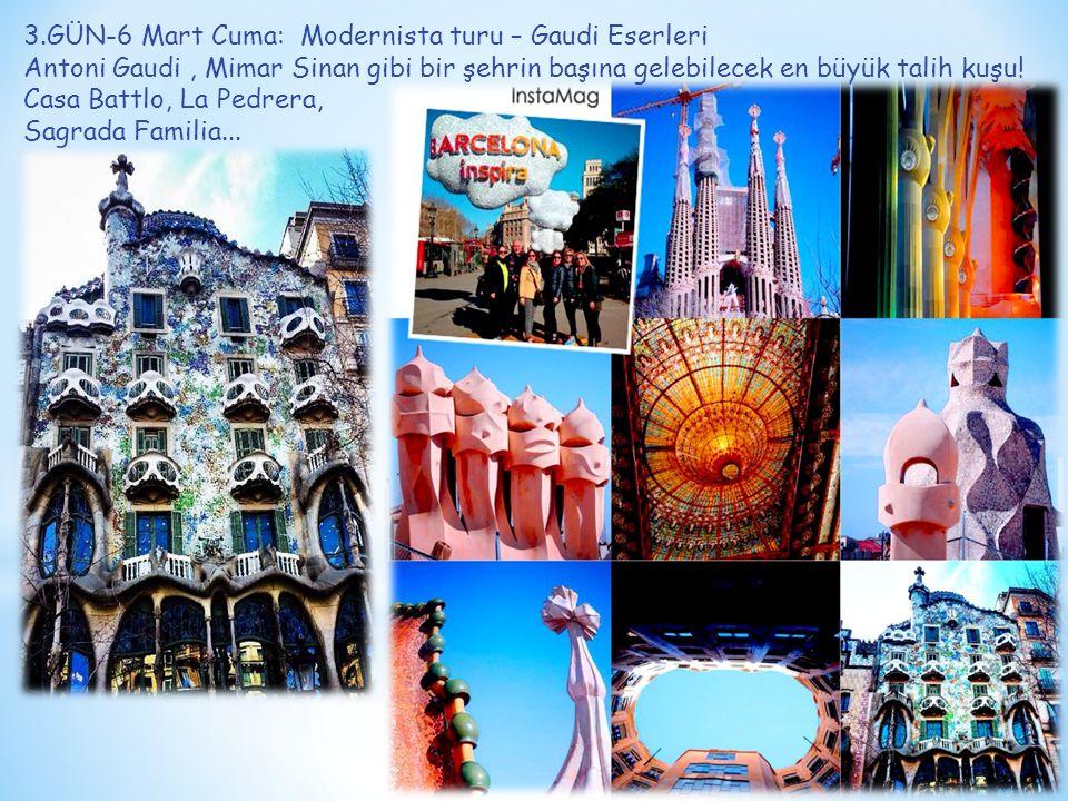 3.GÜN-6 Mart Cuma: Modernista turu – Gaudi Eserleri Antoni Gaudi, Mimar Sinan gibi bir şehrin başına gelebilecek en büyük talih kuşu.