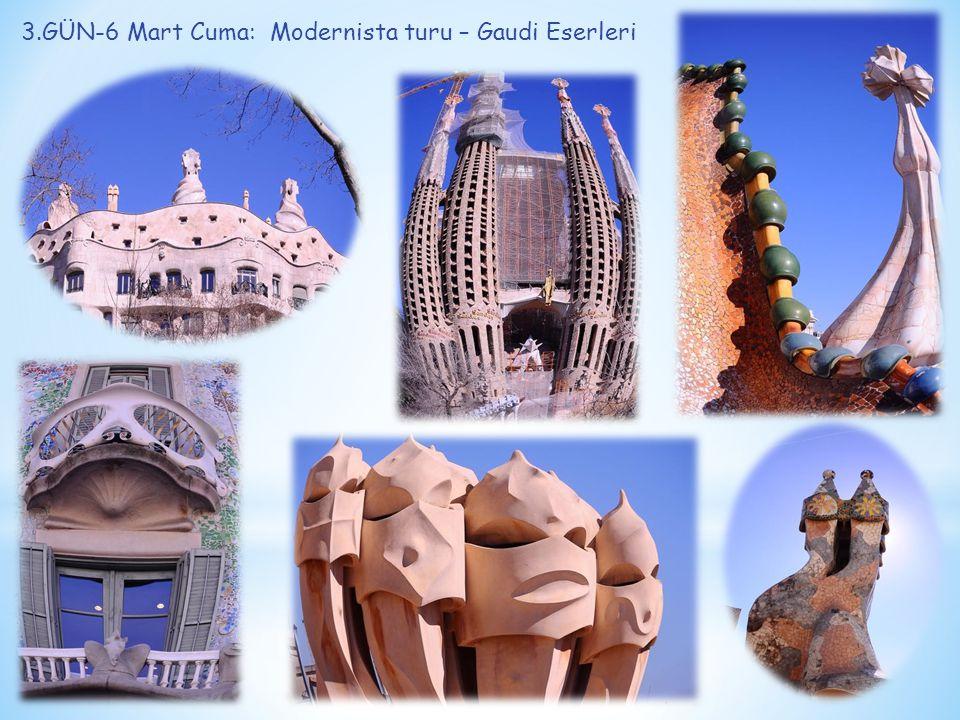 3.GÜN-6 Mart Cuma: Modernista turu – Gaudi Eserleri
