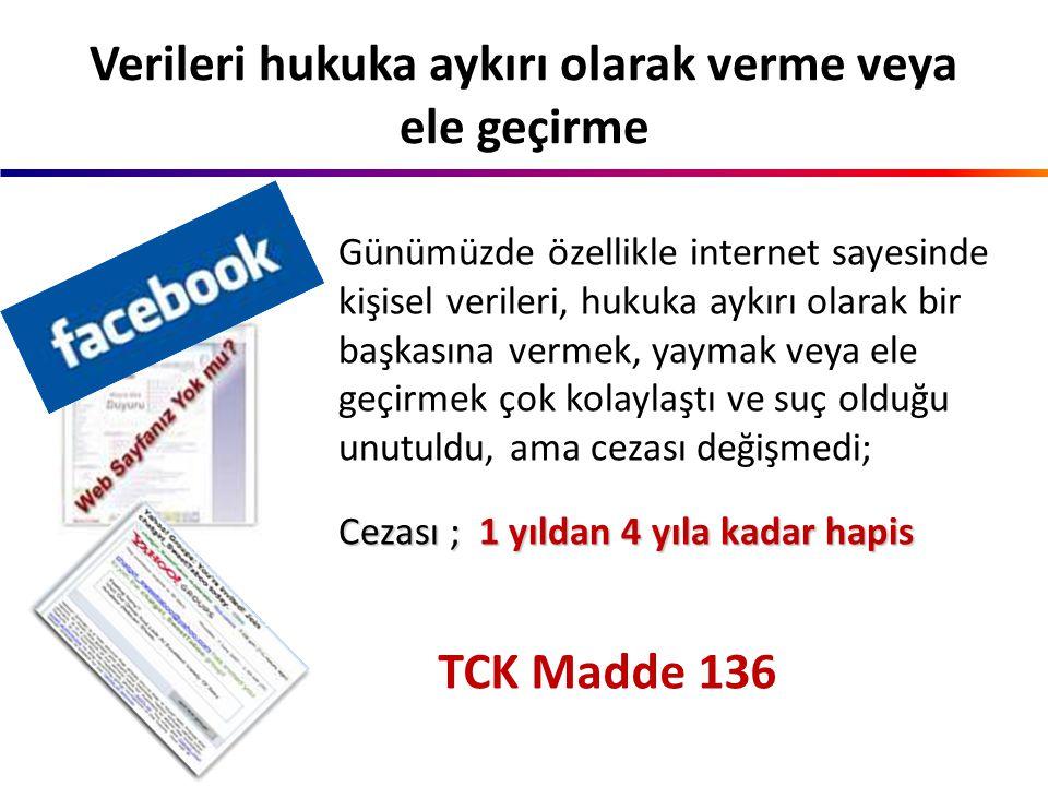 TCK Madde 135 İnternet ortamında bir başkasına ait kişisel verileri, hukuka aykırı olarak ele geçirmek ve kaydetmek suçtur. Cezası ;6 aydan 3 yıla kad