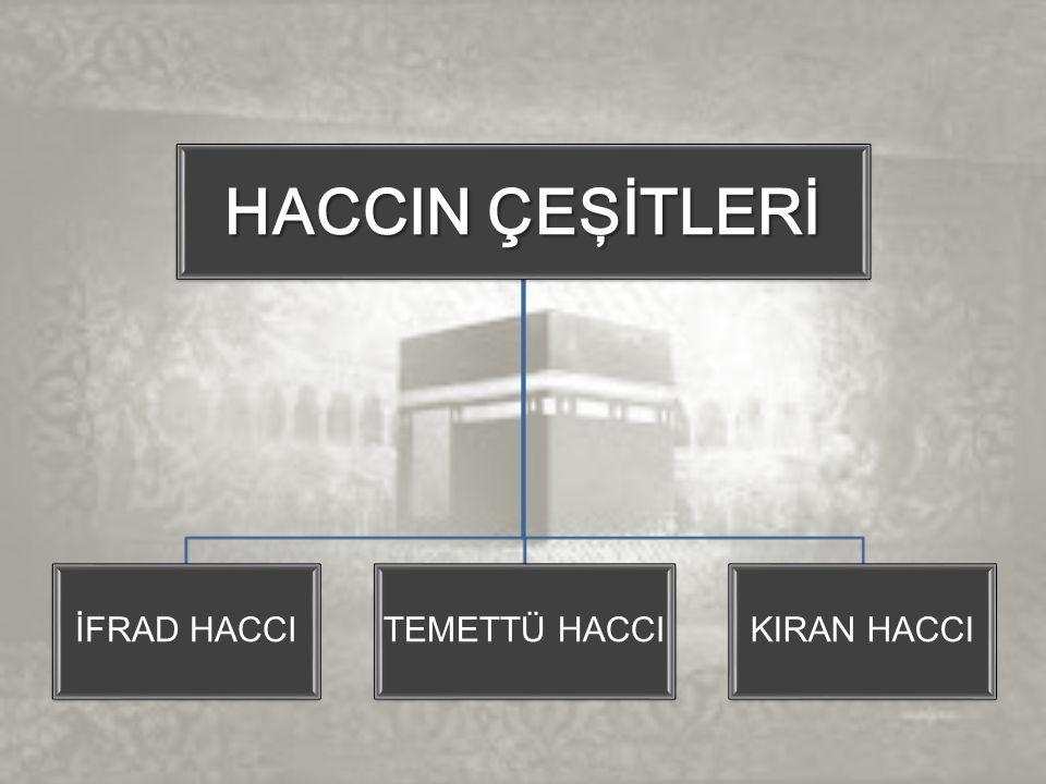 HACCIN ÇEŞİTLERİ İFRAD HACCITEMETTÜ HACCIKIRAN HACCI