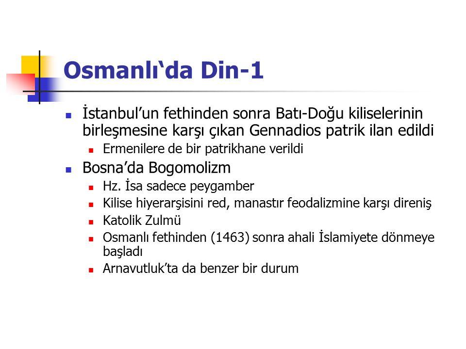 Osmanlı'da Din-1 İstanbul'un fethinden sonra Batı-Doğu kiliselerinin birleşmesine karşı çıkan Gennadios patrik ilan edildi Ermenilere de bir patrikhan