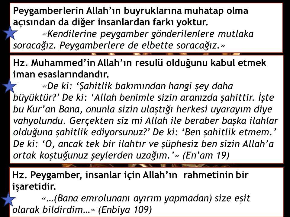 Peygamberlik, insanların iradesine ve seçimine bağlı değildir. «…Allah, kullarından dilediğine (peygamberlik) nimetini bahşeder…» (İbrahim 11) Peygamb