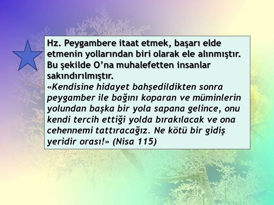 Allah, insanlara merhametini göstermeyi peygamberine gösterilen itaate bağlamıştır. «…O (Peygamber ki), hakkınızda hayırlı olanı (duyup dinlemek için)