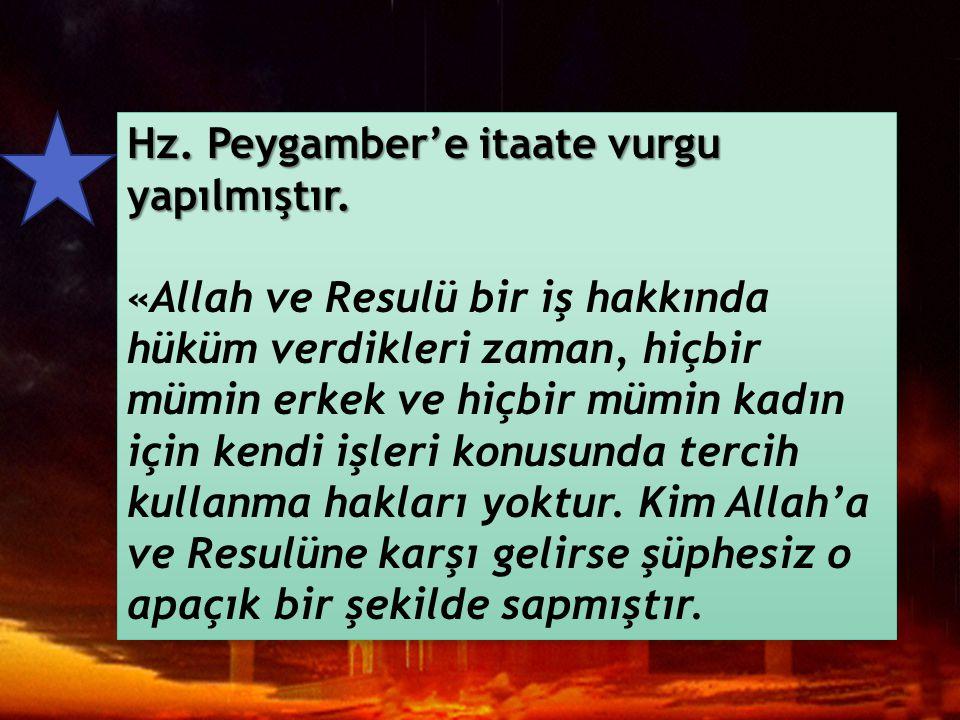 Hz. Peygamber müminler arasında çıkan ihtilafların çözüm kaynağı olduğuna vurgu yapılmıştır. «Biz her peygamberi sırf, Allah'ın izni ile itaat edilmek